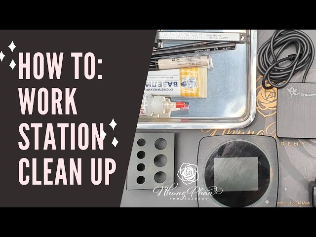 ✨HOW TO: WORK STATION CLEAN UP✨