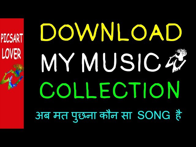 PICSART LOVER FREE ALL MUSIC SONG AND INTRO MUSIC DOWNLOAD