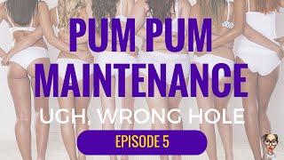 Ugh Wrong Hole  - PUM PUM Maintenance by Nina - EP06