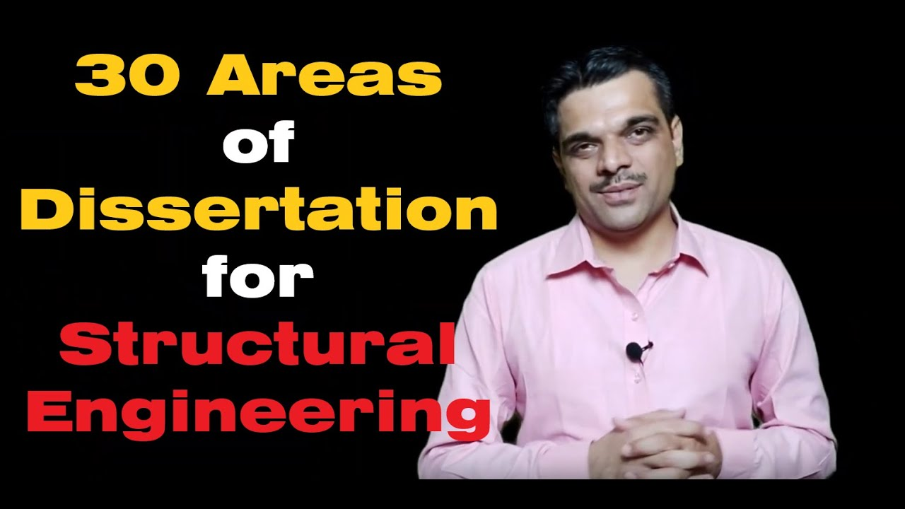 30 Areas for Disseration Topics for PG students of Structural Engineering