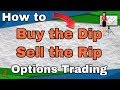 Buy The Dip Sell The Rip Options Trading Strategy