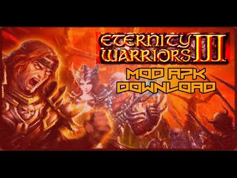Eternity Warriors 3 V3.1.0Apk Mod(Mega Mod) With Gameplay Trailer (HD)
