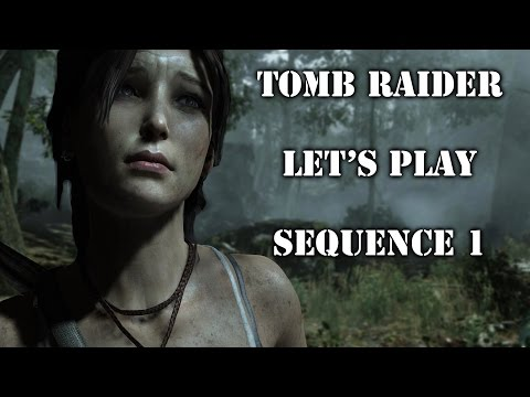 Tomb Raider Let's Play Sequence  1