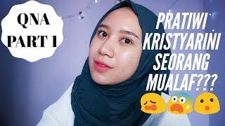 - QNA PART 1 - PRATIWI KRISTYARINI SEORANG MUALAF??? 😮😨😩 | Pratiwi Kristyarini