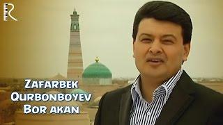 Зафарбек Курбонбоев - Бор экан