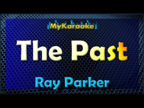 The Past - KARAOKE in the style of RAY PARKER