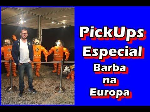 PickUps Especial - As aventuras do Barba na Europa