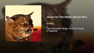 Jesus On The Radio (Meow Mix)
