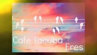 ERES - CAFE TACVBA (Voz Femenino) lyrics