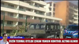 Erzİn Termal Oteldekİ Yangin Kontrol Altina Alindi