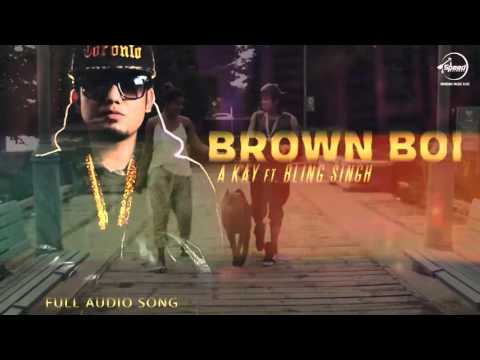 Brown Boi (Full Audio Song) | A-Kay | Punjabi Song Collection