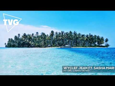 Wyclef Jean ft. Sasha Mari - My Girl (Drianu Remix)