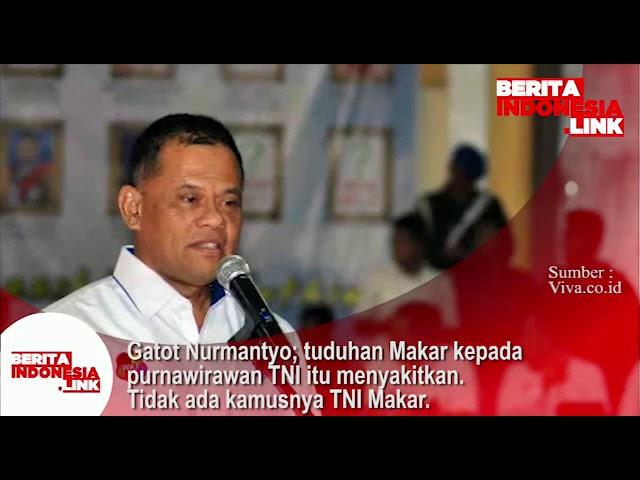 Gatot Nurmantyo; Tuduhan Makar kpd Purnawirawan TNI itu menyakitkan. Tidak ada kamusnya TNI Makar.