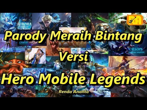 Parody Meraih Bintang Versi Hero Mobile Legends 2018