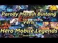 Parody Meraih Bintang Versi Hero Mobile Legends 2018