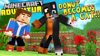 DONUT TURNS INTO A CAT!!! - Minecraft - Little Donny Adventures.