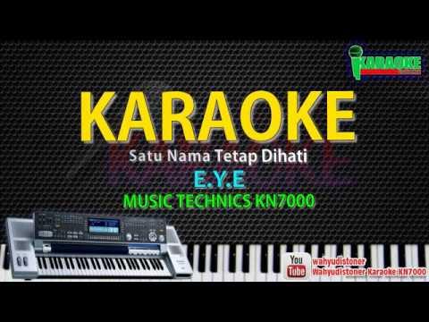 Karaoke EYE - Satu Nama Tetap Dihati | Music KN7000 HD Quality Lagu Malaysia Lirik Tanpa Vocal