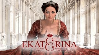 Ekaterina: The Rise of Catherine the Great (S2) - Official TV Show Trailers | Greatest Love Story