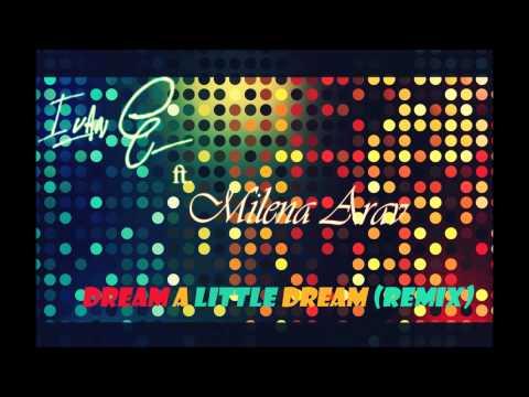 Ivan G ft. Milena Arav -Dream a Little Dream (Remix)