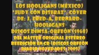 LOS HOOLIGANS. JUDY CON DISFRAZ. DISCOS DIMSA-ORFEÓN (1968)  REED. 2003, ESTÉREO.wmv