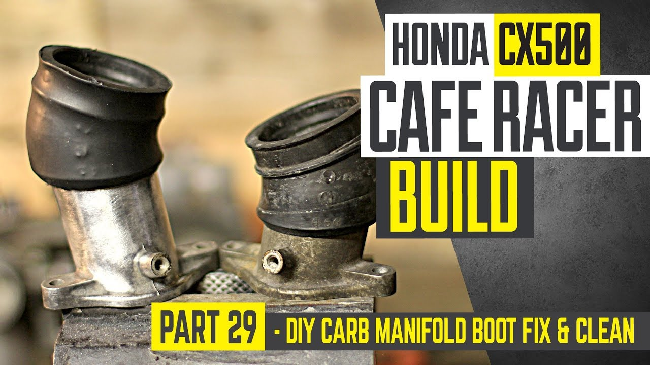 Honda CX500 Cafe Racer Build 29 - DIY carb manifold boot fix and clean