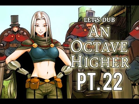 Let's Dub An Octave Higher Pt. 22 - Boiling Point