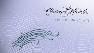 NEW! Chateau Ste. Michelle Canoe Ridge Estate