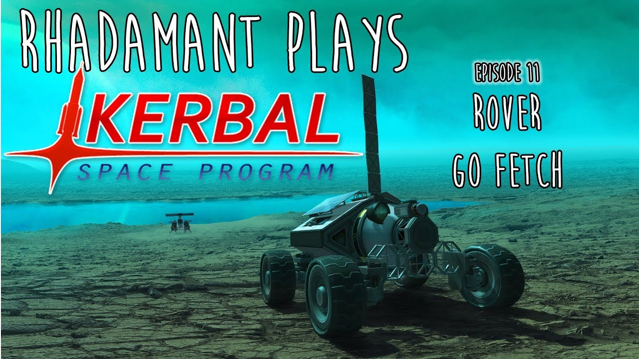 114 3 MB] Kerbal Space Program / EP 11 - Rover Go Fetch