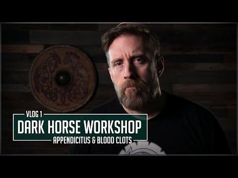 Dark Horse Workshop Vlog #1 - Appendicitis & Blood Clots