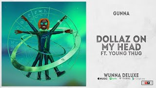 "Gunna - ""DOLLAZ ON MY HEAD"" Ft. Young Thug (WUNNA Deluxe)"