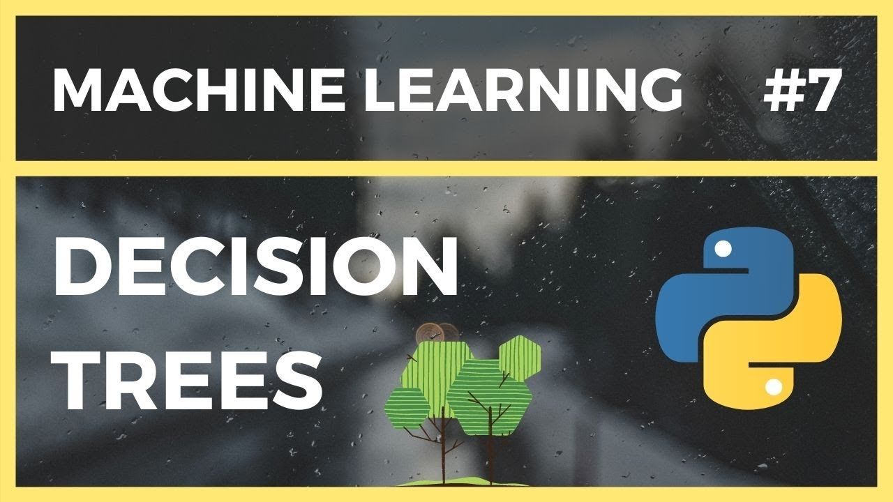 Decision Trees - Machine Learning in Python Tutorial (Lesson 7)