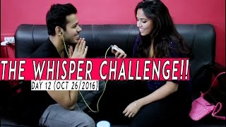 THE WHISPER CHALLENGE!! (Day 12)