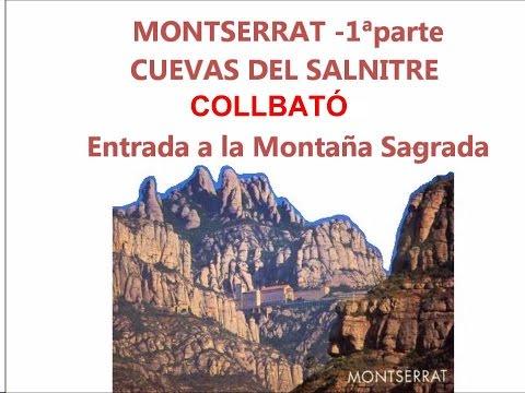 MONTAÑA DE MONTSERRAT 1ª parte -CUEVA DEL SALNITRE COLLBATÓ -Peregrinaciones