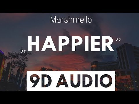 Happier (9D AUDIO) - Marshmello