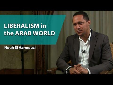 Nouh El Harmouzi - Liberalism in the Arab World