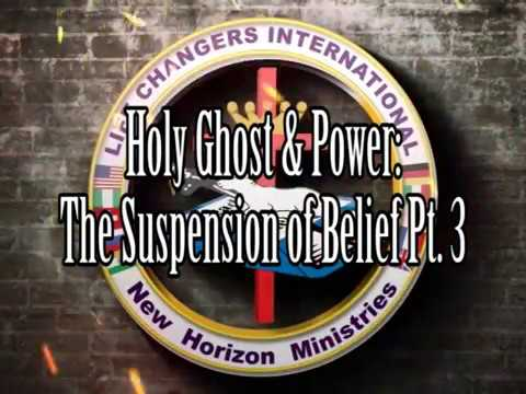 Holy Ghost & Power: The Supension of Belief Pt.3