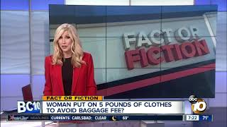 Woman wears 5 lbs. of clothes to avoid baggage fee?