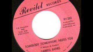 Darrell Banks - Somebody (Somewhere) Needs You - Revilot Records