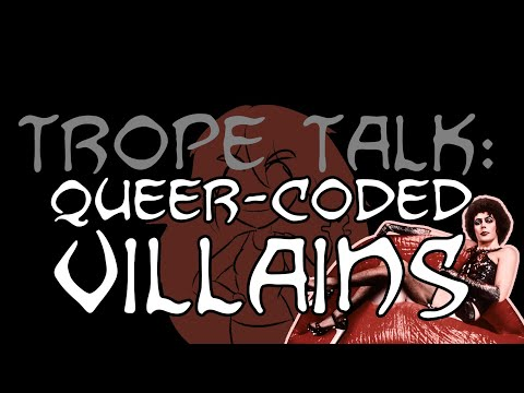 Trope Talk: Queer Coded Villains