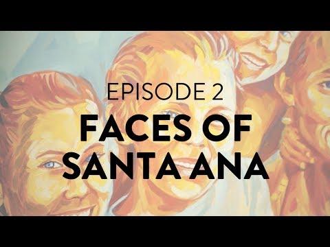 Episode 2: Faces of Santa Ana