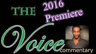 The Voice 2016 Premiere (commentary)