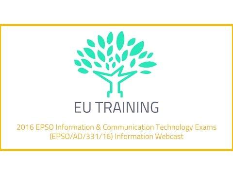 2016 EPSO ICT Exams (EPSO/AD/331/16) Information Webcast