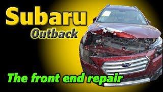 Subaru Outback. The front end repair. Ремонт переда.