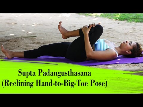 Yoga Basic Asanas for Beginners-How To Do The Supta Padangusthasana (Reclining Hand-to-Big-Toe Pose)