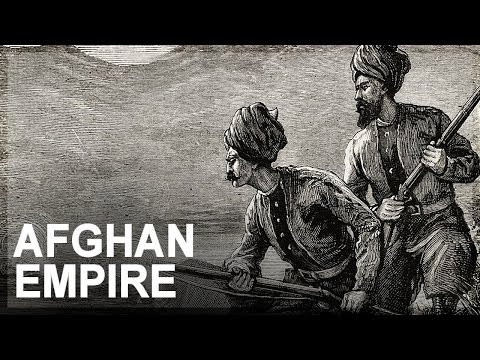 Graveyard of Empires, Part 1: The Afghan Empire