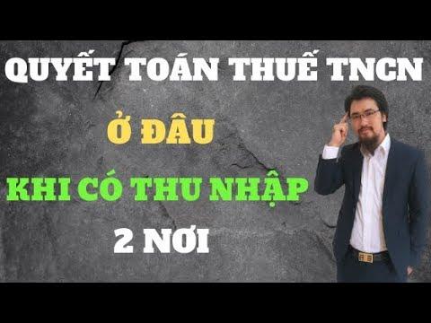 Quyết toán thuế TNCN ở đâu khi phát sinh 2 nơi