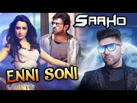 SAAHO में Guru Randhawa का गाना ENNI SONI   Prabhas   Shraddha Kapoor Mp3