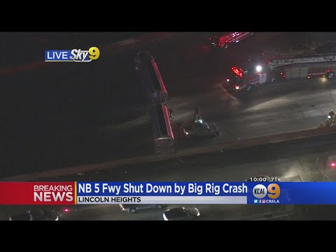 Big Rig Crash Shuts Down NB 5 Freeway