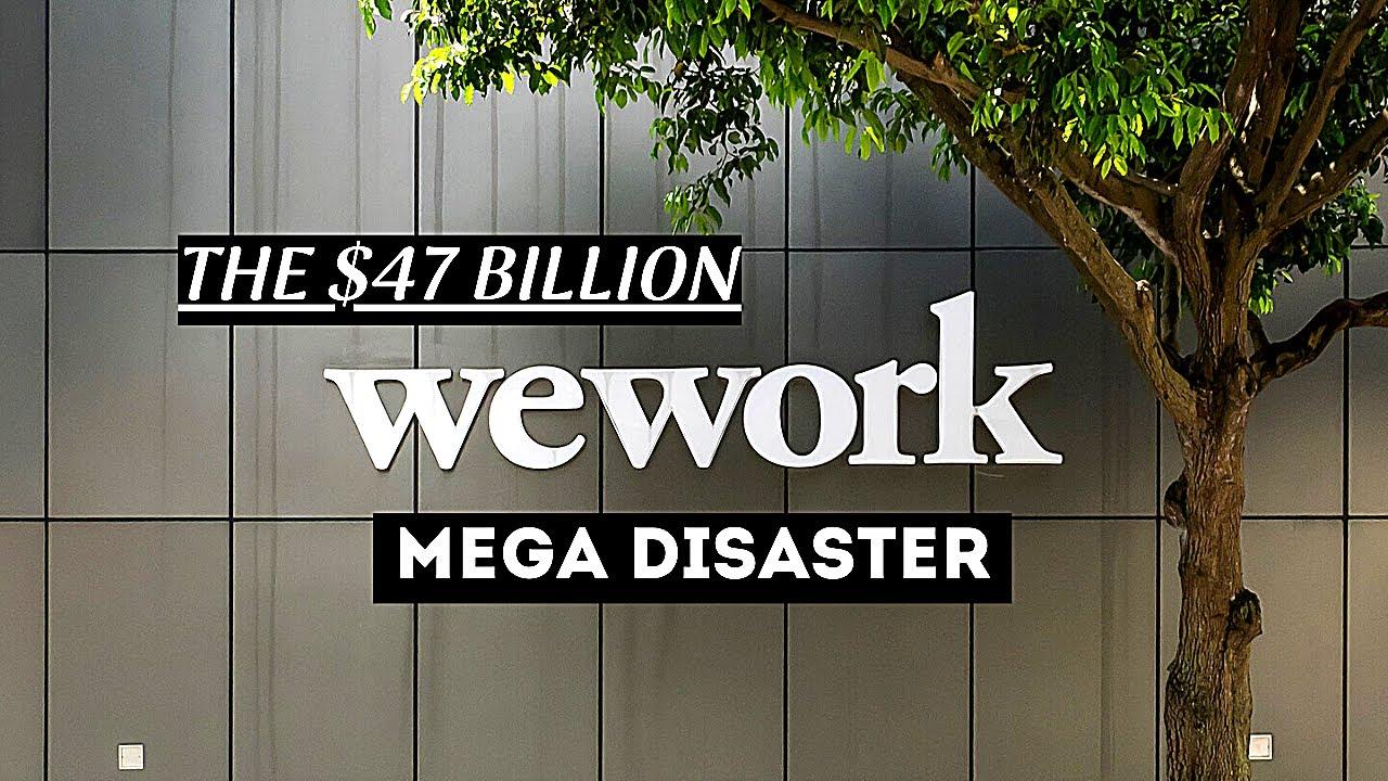 WeWork -  The $47 Billion Mega Disaster