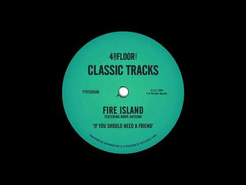 Fire Island Featuring Mark Anthoni - If You Should Need A Friend (Fire Island Club Mix)